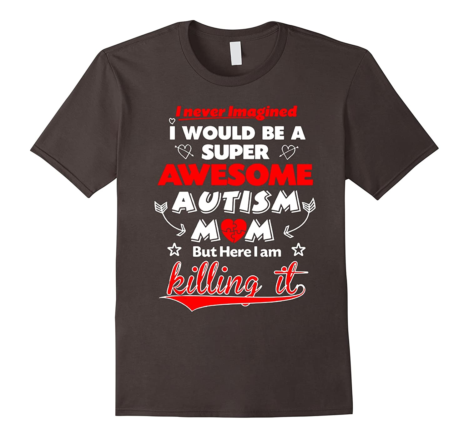 Imagined would be a super awesome autism autistic mom tshirt-TH