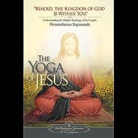 The Yoga of Jesus: Understanding the Hidden Teachings of the Gospels (English Edition)