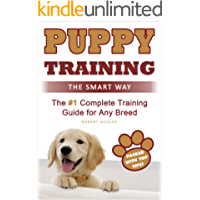 Puppy Training: The Smart Way: The #1 Complete Puppy Training Guide for Any Breed (+ 3 FREE GIFTS!)