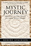 Mystic Journey: Getting to the Heart of Your Soul's Story