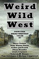 Weird Wild West: A Bundle Of Weird Western Tales Kindle Edition