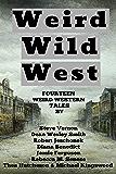 Weird Wild West: A Bundle Of Weird Western Tales