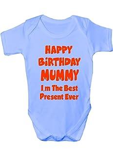 Happy Birthday Mummy Im Best Present Funny Babygrow Babies Gift Boy Girl Vest