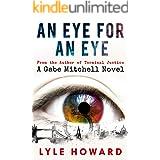 An Eye for an Eye: A Thriller (A Lyle Howard Thriller Book 2)