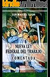 Nueva Ley Federal del Trabajo, Comentada