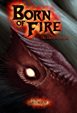 Born of Fire: The Dawn of Legend