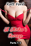 A Mother's Revenge: Parts 1-5 (English Edition)