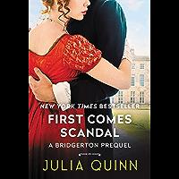 First Comes Scandal: A Bridgerton Prequel (The Rokesbys (Bridgerton Prequels) Book 4)
