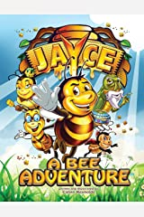 Jayce: A Bee Adventure (Jayce The Bee) Paperback