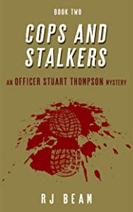 Cops and Stalkers (Officer Stuart Thompson Mystery Book Book 2)