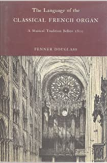 Image result for the classical french organ fenner douglas