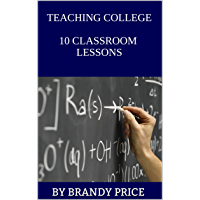Teaching College: 10 Classroom Lessons (English Edition)