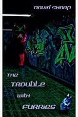The Trouble with Furries Kindle Edition