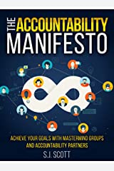 The Accountability Manifesto: How Accountability Helps You Stick to Goals Kindle Edition