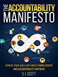 The Accountability Manifesto: How Accountability Helps You Stick to Goals
