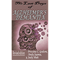 The Last Days of Alzheimer's Dementia: Summary of Bredesen Protocol (2nd Edition)