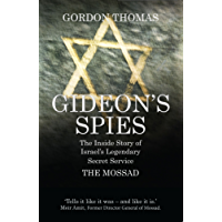 Gideon's Spies: The Inside Story of Israel's Legendary Secret Service