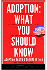 Adoption: What You Should Know (Families of Adoption Loss Book 1) Kindle Edition