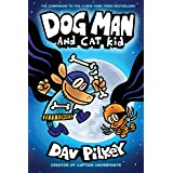 Dog Man and Cat Kid: A Graphic Novel (Dog Man #4): From the Creator of Captain Underpants
