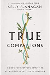 True Companions: A Book for Everyone About the Relationships That See Us Through Kindle Edition