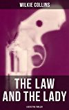 THE LAW AND THE LADY (A Detective Thriller): From the prolific English writer, best known for The Woman in White, No Name, Armadale, The Moonstone, The ... The Black Robe, Basil… (English Edition)