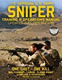 The Official US Army Sniper Training and Operations Manual: Full Size Edition: The Most Authoritative & Comprehensive…
