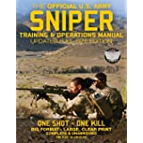 The Official US Army Sniper Training and Operations Manual: Full Size Edition: The Most Authoritative & Comprehensive Long-Ra