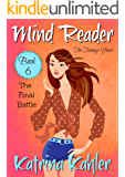 Mind Reader - The Teenage Years: Book 6- The Final Battle (Mind Reader The Teenage Years)