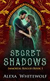 Secret Shadows: A Greek God Paranormal Romance (Immortal Rogues Book 1)