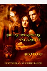 The NYC Werewolf In Camelot Book One: Vampire Hunt With King Arthur & Merlin Kindle Edition
