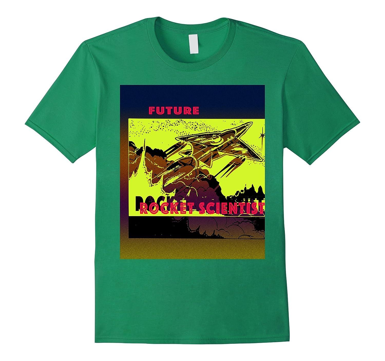 Future Rocket Scientist – Science Fanatic T-Shirt-BN ...