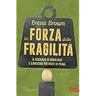 La forza della fragilità: Il coraggio di sbagliare e rinascere più forti di prima