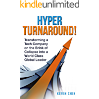 HyperTurnaround!: Transforming a Tech Company on the Brink of Collapse into a World Class Global Leader