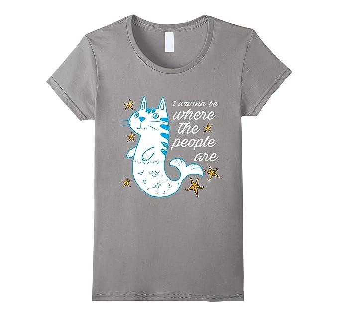 I Wanna Be donde la gente gato sirena T camiseta de mascota gato los amantes de los regalo camiseta Funny Cat T-Shirt Pizarra Large: Amazon.es: Ropa y ...