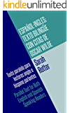 ESPAÑOL-INGLES: TEXTO BILINGÜE CON CITAS DE OSCAR WILDE : Texto paralelo para lectores anglo e hispano parlantes Parallel Text for Both English and Spanish Speaking Readers