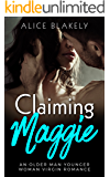 Claiming Maggie: An Older Man Younger Woman Virgin Romance