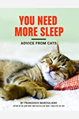 You Need More Sleep: Advice from Cats Kindle Edition