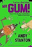 You're a Bad Man, Mr. Gum!