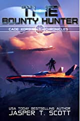 The Bounty Hunter (Cade Korbin Chronicles Book 1) Kindle Edition