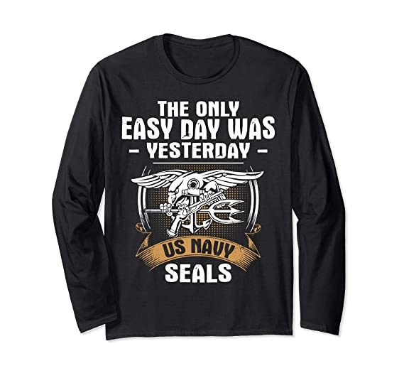 ad67ac9e7997d Amazon.com: Navy Seal Long Sleeve Shirt: The Only Easy Day Was ...