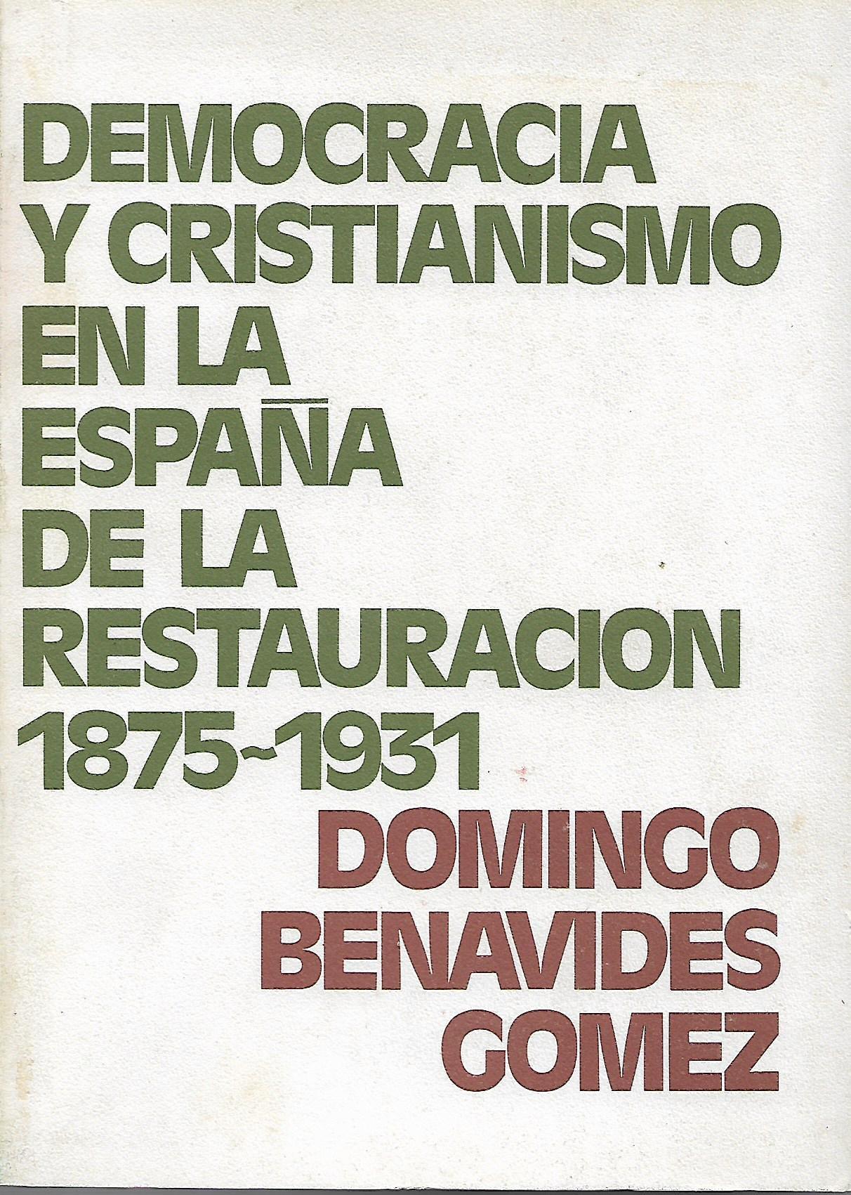 Democracia y cristianismo en la España de la Restauración, 18751931 España en 3 tiempos: Amazon.es: Benavides Gómez, Domingo: Libros en idiomas extranjeros