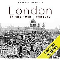 London in the Nineteenth Century
