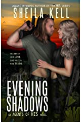 Evening Shadows (Agents of HIS Romantic Suspense Series Book 1) Kindle Edition