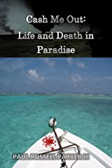 Cash Me Out:  Life and Death in Paradise (Warden Series Book 2) Kindle Edition