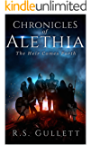 The Heir Comes Forth (Chronicles of Alethia Book 1)