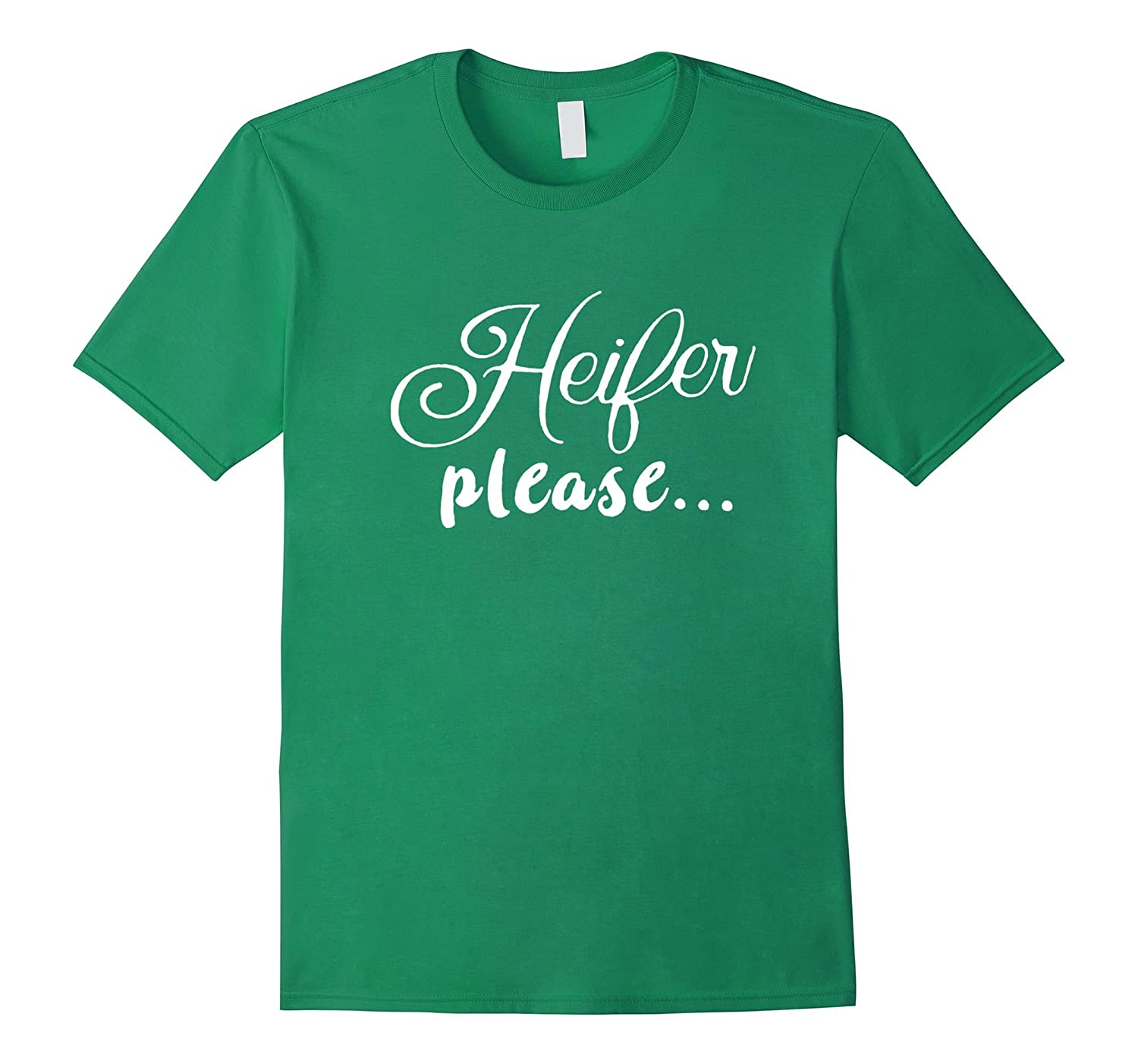 Heifer Please T-shirt-ANZ