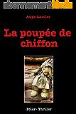 La poupée de chiffon: Policier Thrillers en français, suspense, roman noir, crime et enquête.