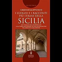 I luoghi e i racconti più strani della Sicilia
