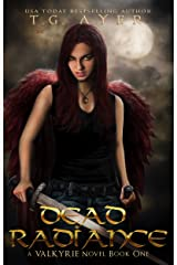 Dead Radiance (A Valkyrie Novel - Book 1) (The Valkyrie Series) Kindle Edition