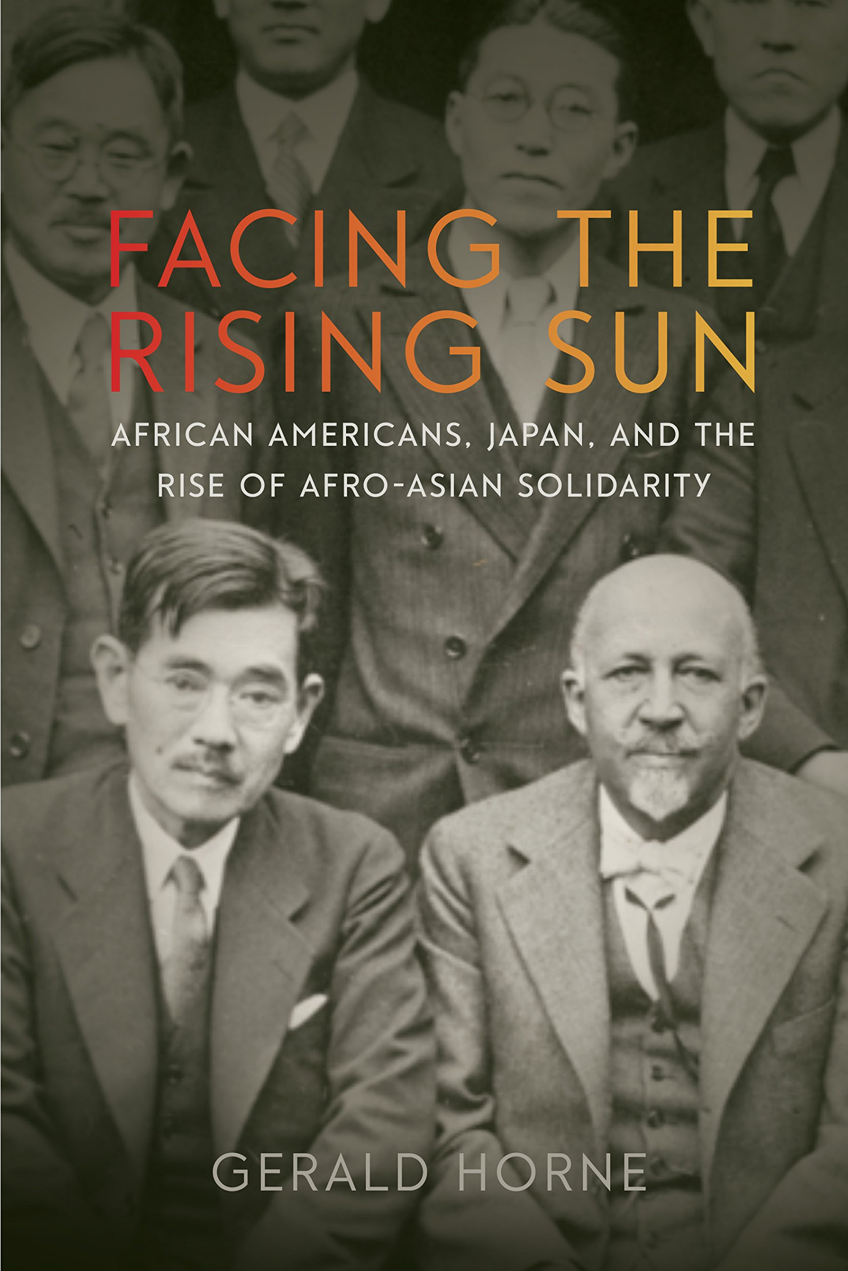 Facing The Rising Sun African Americans Japan And The Rise Of Afro Asian Solidarity Horne Gerald 9781479848591 Amazon Com Books